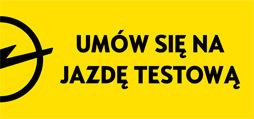 Umów jazdę testową w jednym z trzech salonów Opel AutoŻoliborz w Warszawie, Ząbkach lub Piasecznie